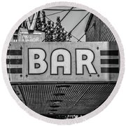Old Bar Sign Livingston Montana Black And White Round Beach Towel