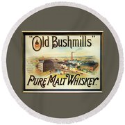 Old Bushmills Irish Whiskey. Old Advertising Poster Round Beach Towel