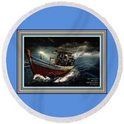 Old Fishing Boat In A Storm L A With Decorative Ornate Printed Frame. Round Beach Towel