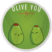 Olive You Round Beach Towel