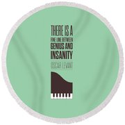 Oscar Levant Inspirational Typography Quotes Poster Round Beach Towel