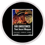 Our Carelessness - Their Secret Weapon Round Beach Towel by War Is Hell Store