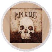 Pain Killer Round Beach Towel