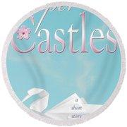 Paper Castles Round Beach Towel
