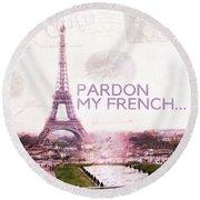 Paris Eiffel Tower Typography Montage Collage - Pardon My French  Round Beach Towel