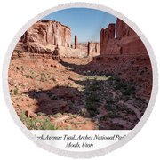 Park Avenue Trail, Arches National Park, Moab, Utah Round Beach Towel