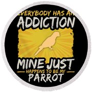 Parrot Addiction Funny Farm Animal Lover Round Beach Towel