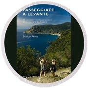 Passeggiate A Levante - The Book By Enrico Pelos Round Beach Towel by Enrico Pelos