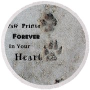 Paw Prints Forever In Your Heart Round Beach Towel