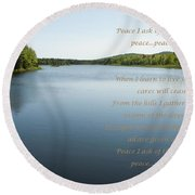 Peace I Ask Of Thee Oh River Round Beach Towel
