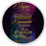 Personality Traits Of A Taurus Round Beach Towel by Mamie Thornbrue