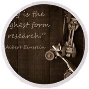 Play Is The Highest Form Of Research. Albert Einstein  Round Beach Towel