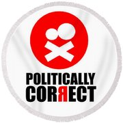 Politically Correct Round Beach Towel