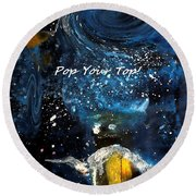 Pop Your Top By Lisa Kaiser Round Beach Towel