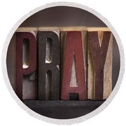 Pray - Antique Letterpress Letters Round Beach Towel