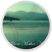 Priest Lake - Where Mother Nature Vacations Round Beach Towel