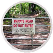Private Road Do Not Enter Round Beach Towel