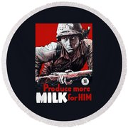 Produce More Milk For Him - Ww2 Round Beach Towel