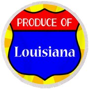 Produce Of Louisiana Shield Round Beach Towel
