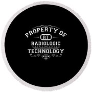 Property Of Radiologic Technology Round Beach Towel