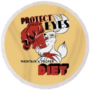 Protect Your Eyes - Maintain A Proper Diet Round Beach Towel