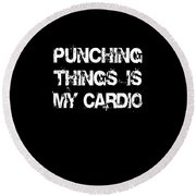 Punching Thins Is My Cardio Boxing Gym Round Beach Towel