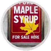 Pure Maple Syrup For Sale Here Sign Round Beach Towel