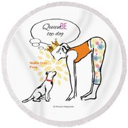 Queen Be Top Dog Round Beach Towel