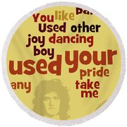Queen. Can You Order The Lyrics? Dreamers Ball. Round Beach Towel