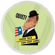 Quiet - Loose Talk Can Cost Lives  Round Beach Towel