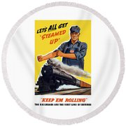 Railroads Are The First Line Of Defense Round Beach Towel