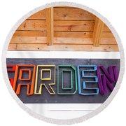 Rainbow Garden Sign Two Round Beach Towel