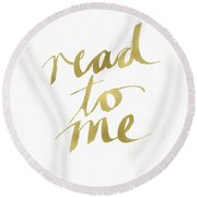 Read To Me Gold- Art By Linda Woods Round Beach Towel