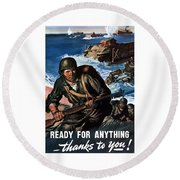 Ready For Anything - Thanks To You Round Beach Towel