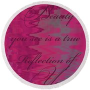 Reflection Of You Round Beach Towel