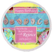 Rejoice And Be Glad Happy Birthday Round Beach Towel