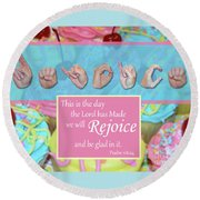 Rejoice And Be Glad Round Beach Towel