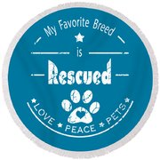 Rescued Love Peace Pets Light Round Beach Towel