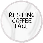 Resting Coffee Face-art By Linda Woods Round Beach Towel