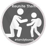 Reunite Them Round Beach Towel