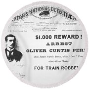 Reward Poster For The Arrest Of Oliver Perry Issued  Round Beach Towel