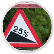 Road Sign Warning Of A 25 Percent Incline. Round Beach Towel