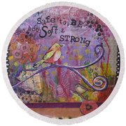 Safe To Be Soft And Strong Round Beach Towel