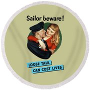 Sailor Beware - Loose Talk Can Cost Lives Round Beach Towel