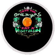 Save Oranges Eat Vegetarian Zombie Round Beach Towel