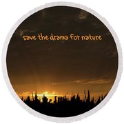 Save The Drama For Nature Round Beach Towel
