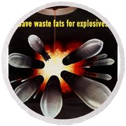 Save Waste Fats For Explosives Round Beach Towel by War Is Hell Store