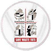 Save Waste Fats - Ww2  Round Beach Towel