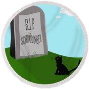 Schoedingers Cat 1 - Schroedinger 0 Round Beach Towel