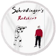 Schrodingers Redshirt Round Beach Towel